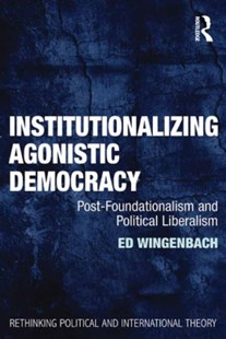 (ebook) Institutionalizing Agonistic Democracy - Politics Political Issues