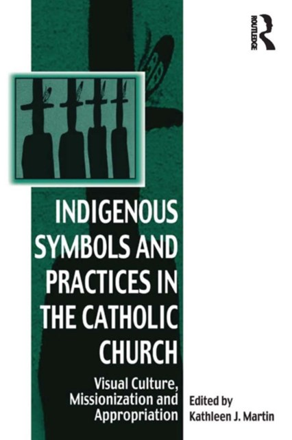 (ebook) Indigenous Symbols and Practices in the Catholic Church