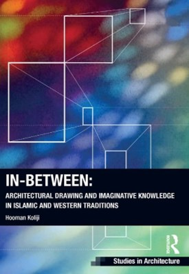 (ebook) In-Between: Architectural Drawing and Imaginative Knowledge in Islamic and Western Traditions