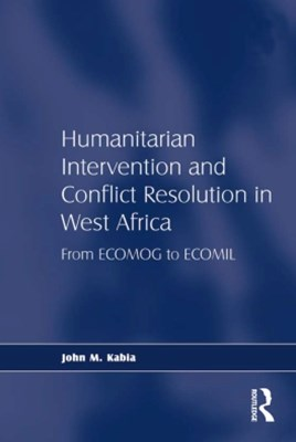 Humanitarian Intervention and Conflict Resolution in West Africa