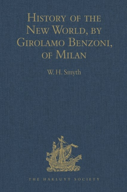 History of the New World, by Girolamo Benzoni, of Milan