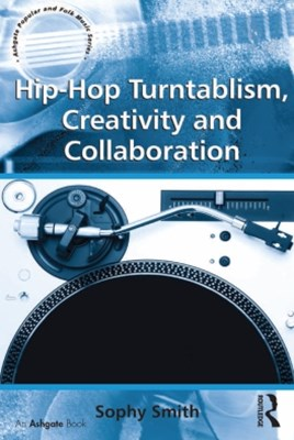 (ebook) Hip-Hop Turntablism, Creativity and Collaboration