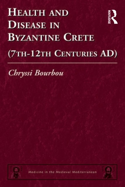 (ebook) Health and Disease in Byzantine Crete (7th–12th centuries AD)