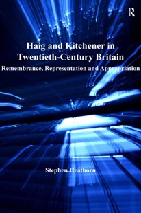 (ebook) Haig and Kitchener in Twentieth-Century Britain - History European