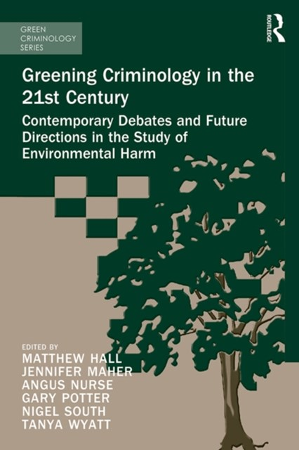 Greening Criminology in the 21st Century