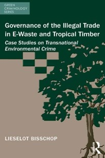 (ebook) Governance of the Illegal Trade in E-Waste and Tropical Timber - Reference Law