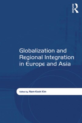 (ebook) Globalization and Regional Integration in Europe and Asia