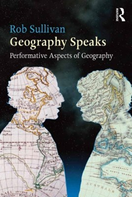 (ebook) Geography Speaks: Performative Aspects of Geography