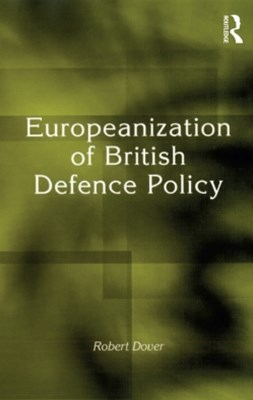 Europeanization of British Defence Policy