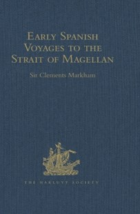 (ebook) Early Spanish Voyages to the Strait of Magellan - History Modern