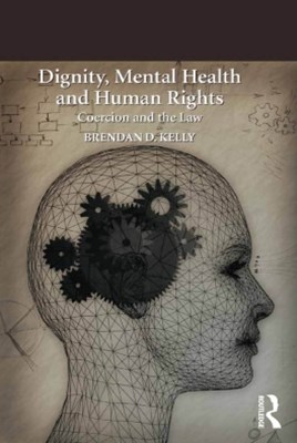 Dignity, Mental Health and Human Rights