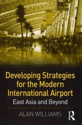 Developing Strategies for the Modern International Airport