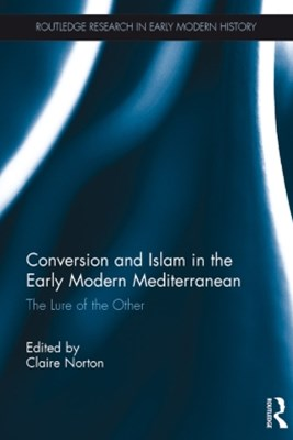 (ebook) Conversion and Islam in the Early Modern Mediterranean