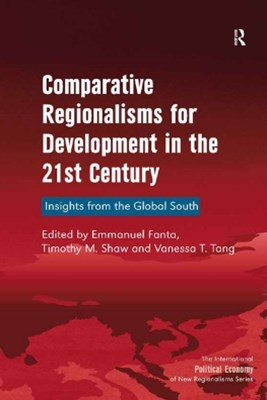 Comparative Regionalisms for Development in the 21st Century