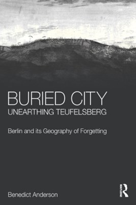 Buried City, Unearthing Teufelsberg