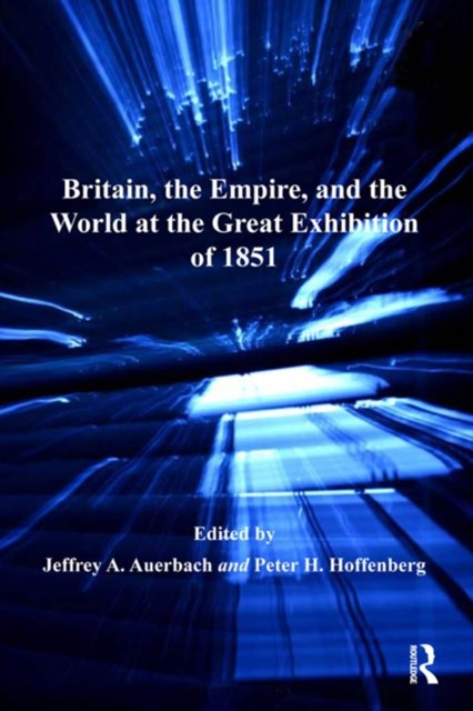 (ebook) Britain, the Empire, and the World at the Great Exhibition of 1851