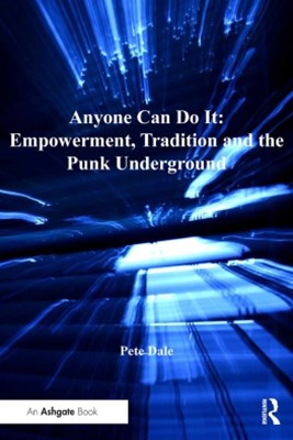 (ebook) Anyone Can Do It: Empowerment, Tradition and the Punk Underground