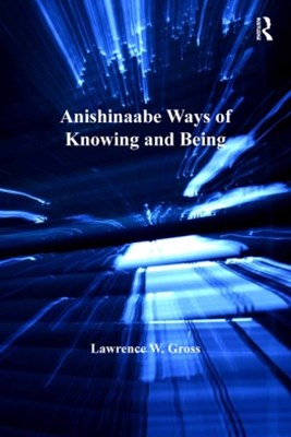 Anishinaabe Ways of Knowing and Being