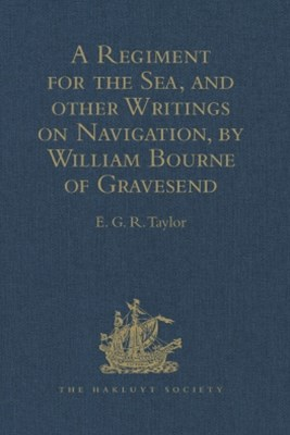 (ebook) A Regiment for the Sea, and other Writings on Navigation, by William Bourne of Gravesend, a Gunner, c.1535-1582