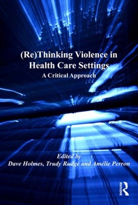 (Re)Thinking Violence in Health Care Settings