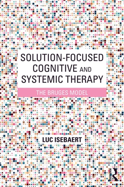 Solution-Focused Cognitive and Systemic Therapy