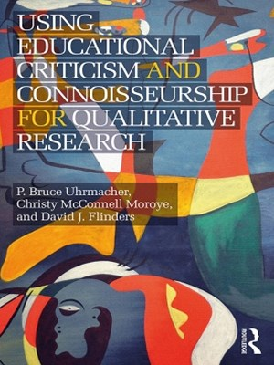 (ebook) Using Educational Criticism and Connoisseurship for Qualitative Research