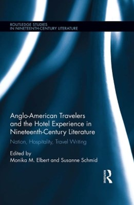 (ebook) Anglo-American Travelers and the Hotel Experience in Nineteenth-Century Literature