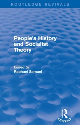People's History and Socialist Theory (Routledge Revivals)