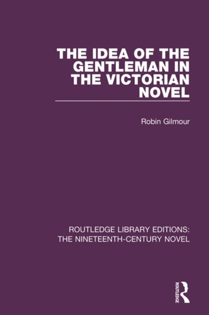 Idea of the Gentleman in the Victorian Novel