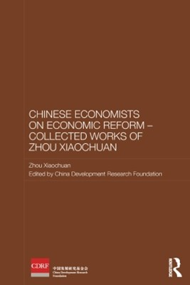 Chinese Economists on Economic Reform - Collected Works of Zhou Xiaochuan