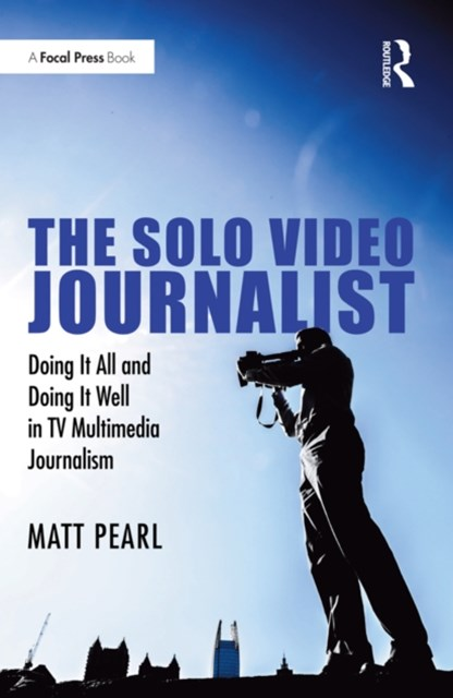 (ebook) The Solo Video Journalist