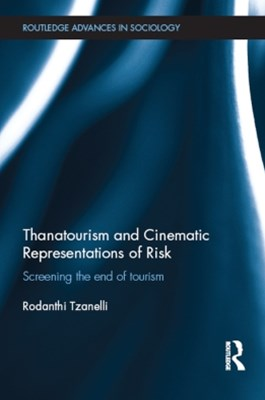 (ebook) Thanatourism and Cinematic Representations of Risk