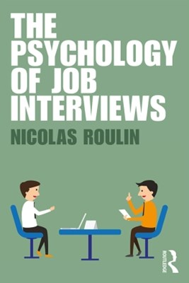 The Psychology of Job Interviews