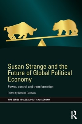 Susan Strange and the Future of Global Political Economy