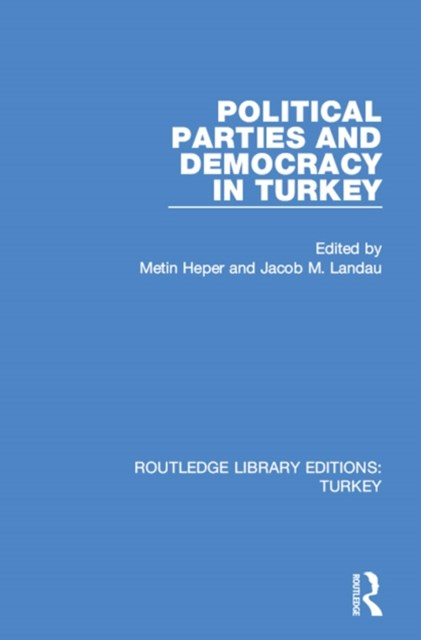 Political Parties and Democracy in Turkey