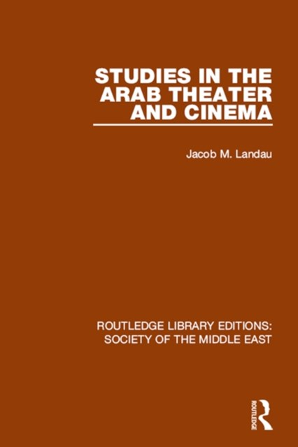 Studies in the Arab Theater and Cinema