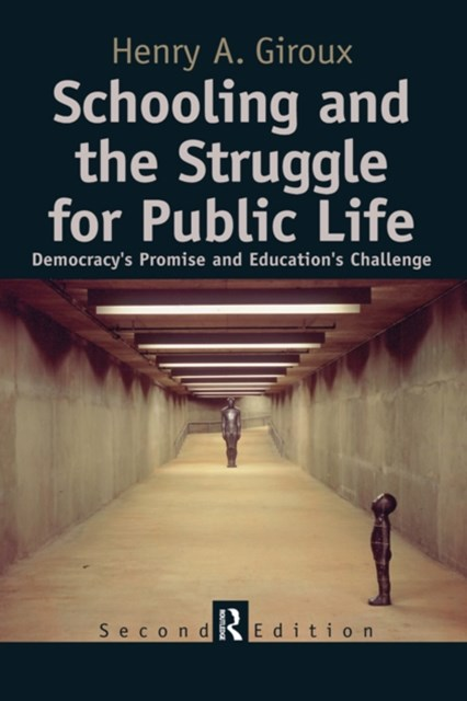 Schooling and the Struggle for Public Life