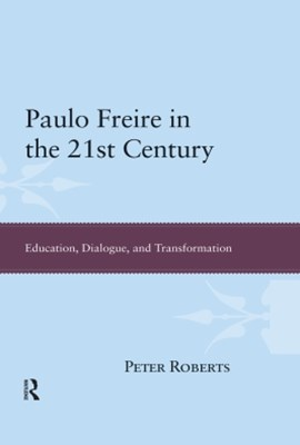 Paulo Freire in the 21st Century