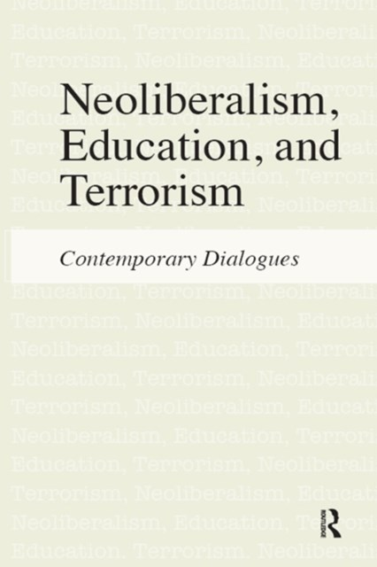(ebook) Neoliberalism, Education, and Terrorism