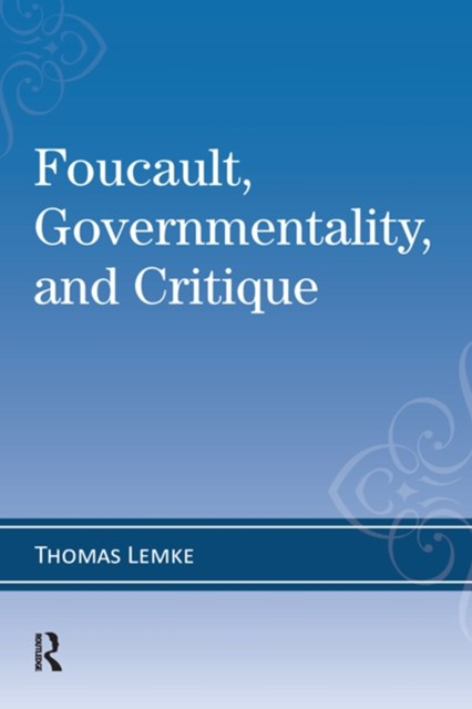(ebook) Foucault, Governmentality, and Critique