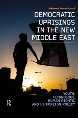 Democratic Uprisings in the New Middle East
