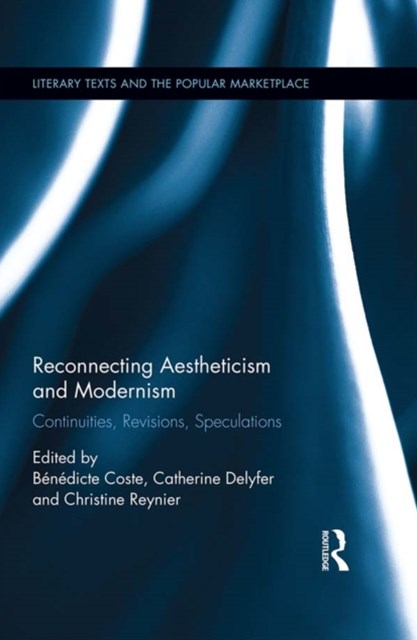 Reconnecting Aestheticism and Modernism