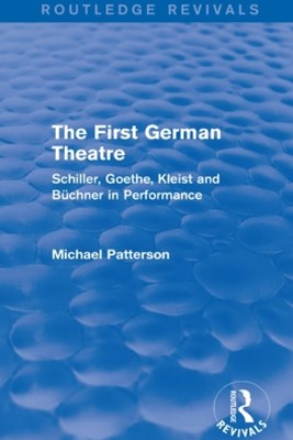 The First German Theatre (Routledge Revivals)