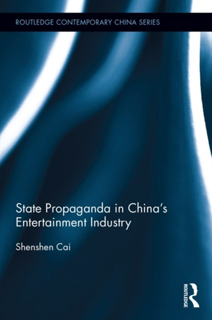 State Propaganda in China's Entertainment Industry