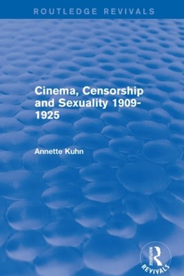 Cinema, Censorship and Sexuality 1909-1925 (Routledge Revivals)