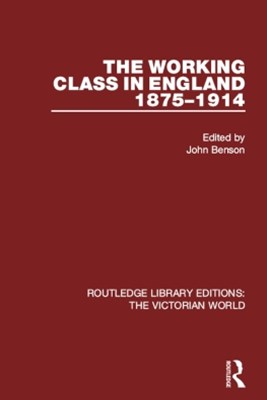Working Class in England 1875-1914