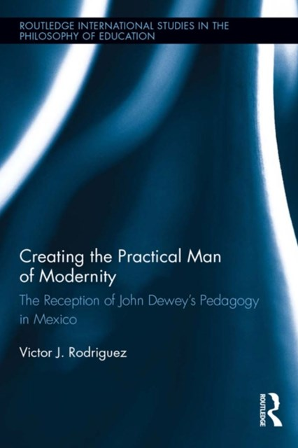 Creating the Practical Man of Modernity