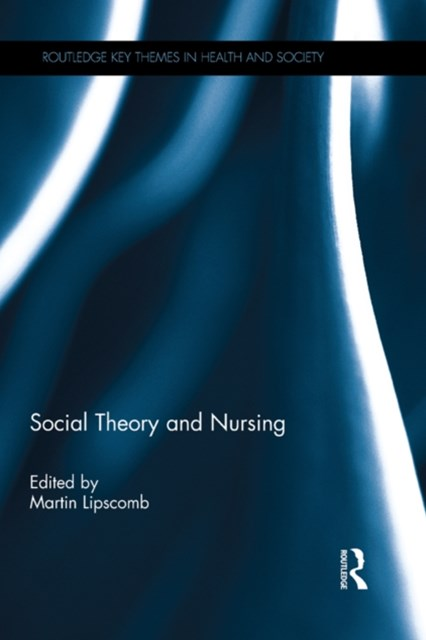 (ebook) Social Theory and Nursing