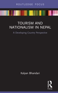 (ebook) Tourism and Nationalism in Nepal - Business & Finance Organisation & Operations