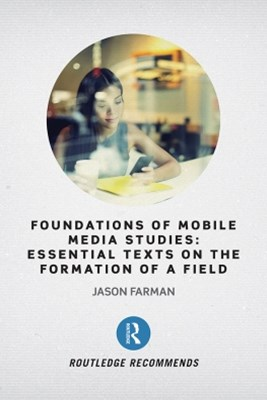 Foundations of Mobile Media Studies